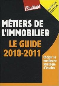 Métiers de l'immobilier : Le guide 2010-2011