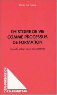 L'histoire de vie comme processus de formation. 2ème édition