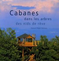 Cabanes dans les arbres : Des nids de rêve