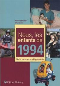 Nous, les enfants de 1994 : De la naissance à l'âge adulte
