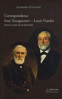 Correspondance Ivan Tourgueniev-Louis Viardot: Sous le sceau de la fraternité
