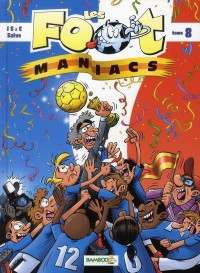 Les foot maniacs, Tome 8 :