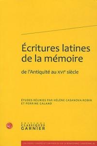 Ecritures latines de la mémoire : De l'Antiquité au XVIe siècle