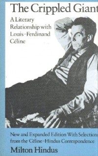 The Crippled Giant: A Literary Relationship With Louis-Ferdinand Celine