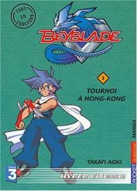 Beyblade, tome 3 : Tournoi à Hong-Kong