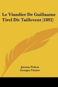 Le Viandier de Guillaume Tirel Dit Taillevent (1892)