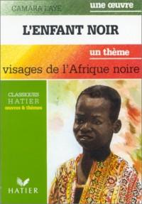 L'enfant noir : Visages de l'Afrique Noire