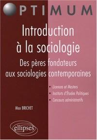 Introduction A La Sociologie Des Peres Fondateurs Aux Sociologies Contemporaines