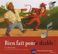Bien fait pour le diable ! : Un conte de Cuba (1CD audio)