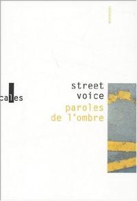 Street Voice : Paroles de l'ombre