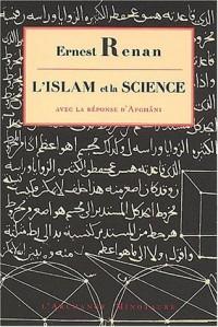 L'Islam et la science : Avec la réponse d'Afghâni