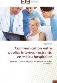 Communication entre publics internes - extrants en milieu hospitalier: Comment communiquent les médecins et les patients?