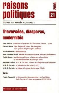 Raisons politiques, N° 21 Février 2006 : Traversées, diasporas, modernités