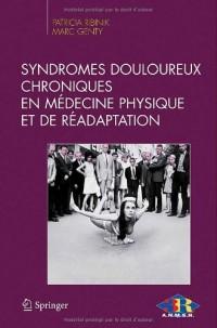 Syndromes Douloureux Chroniques en Médecine Physique et de Réadaptation (French Edition)