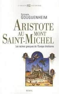 Aristote au mont Saint-Michel : Les racines grecques de l'Europe chrétienne