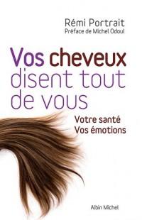 Vos cheveux disents tout de vous - votre santé , vos émotions