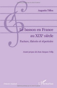 Le Basson en France au XIXe siècle : Facture, théorie et répertoire