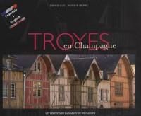 Troyes en Champagne : Edition bilingue français-anglais