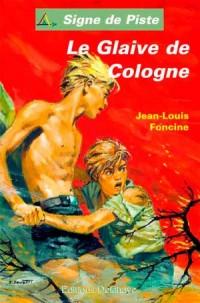 Le Glaive de Cologne (Roman Signe de Piste)