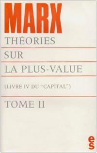 Theories sur la plus-value (livre IV du capital) tome 2