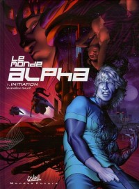 Le monde Alpha, Tome 1 : Initiation