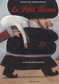 Le Petit Bossu : Un conte des Mille et Une Nuits