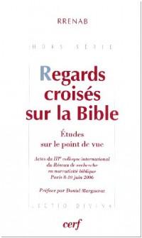 Regards croisés sur la Bible : Etudes sur le point de vue