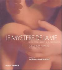 LE MYSTERE DE LA VIE (Ancien prix Editeur : 40 Euros)