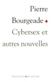 Cybersex et autres nouvelles