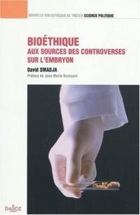Bioéthique, aux sources des controverses sur l'embryon