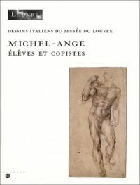 Michel-Ange : Elève et copiste (dessins italiens du musée du Louvre)