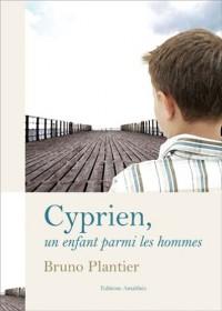 Cyprien, un Enfant Parmi les Hommes