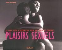 Plaisirs sexuels : Le kama sutra d'aujourd'hui pour une sexualité épanouie