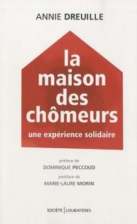 La Maison des chômeurs : Une expérience solidaire