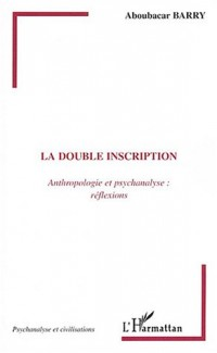 La double inscription : Anthropologie et psychanalyse : réflexions
