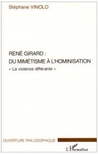 René Girard : du mimétisme à l'hominisation, la violence différante