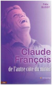 Claude François : De l'autre côté du miroir