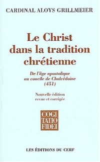 Le Christ dans la tradition chrétienne : De l'âge apostolique au concile de Chalcédoine (451)