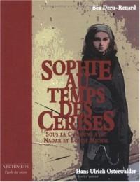 Sophie au temps des cerises : Sous la commune avec Nadar et Louise Michel