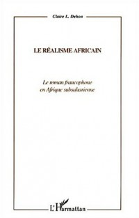 Realisme africain (le) le roman francophone en afrique subsaharienne