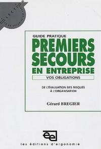 Guide pratique Premiers secours en entreprise : Vos obligations, De l'évaluation des risques à l'organisation