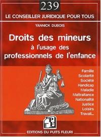 Droits des Mineurs a l'Usage des Professionnels de l'Enfance, Famille, Scolarite, Societe, Handicap,