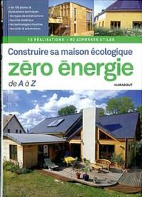 Construire sa maison écologique zéro-énergie de A à Z