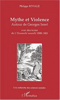 Mythe et violence : Autour de Georges Sorel, Avec des textes de l'Humanité nouvelle 1898-1903