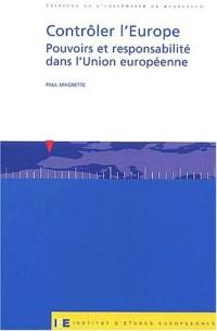 Contrôler l'Europe. : Pouvoirs et responsabilité dans l'Union européenne