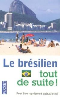 Le brésilien tout de suite !