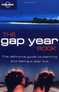 The Gap Year Book : The definitive guide to planning and taking a year out (en anglais)