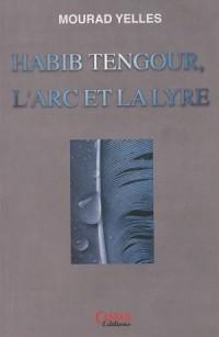 Habib Tengour, l'arc et la lyre : Dialogues (1988-2004)