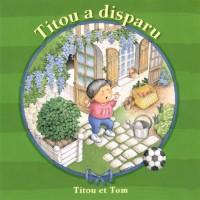 Titou a disparu Titou et Tom
