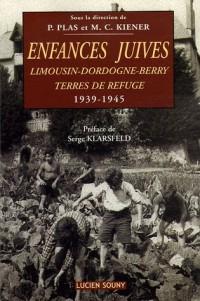 Enfances Juives : Limousin-Dordogne-Berry, Terres de refuge 1939-1945